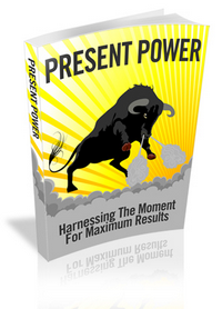 Harnessing Present Power
